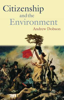 Citizenship and the Environment by Andrew Dobson