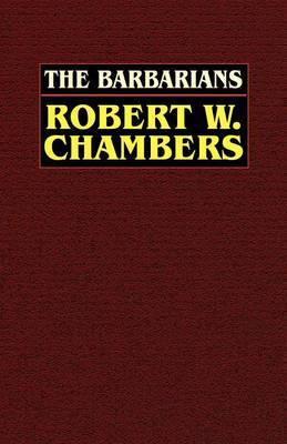 Barbarians by Robert W Chambers image