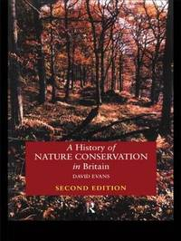 A History of Nature Conservation in Britain by David Evans image