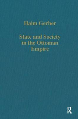 State and Society in the Ottoman Empire by Haim Gerber