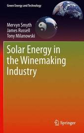 Solar Energy in the Winemaking Industry by Mervyn Smyth