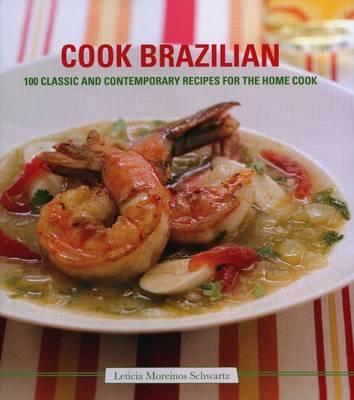 Cook Brazilian by Leticia Moreinos Schwartz