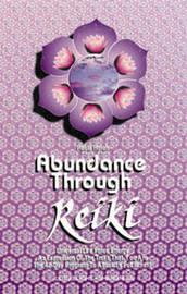 Abundance Through Reiki by Paula Horan