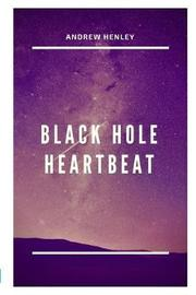 Black Hole Heartbeat by Andrew Henley image