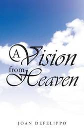A Vision from Heaven by Joan Defelippo