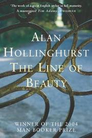 The Line of Beauty (Booker Prize Winner) by Alan Hollinghurst
