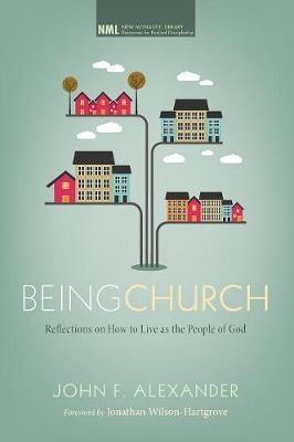 Being Church by John F Alexander
