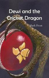 Dewi and the Cricket Dragon by Mark Frost image