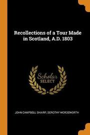 Recollections of a Tour Made in Scotland A.D. 1803 by (John Campbell] Shairp