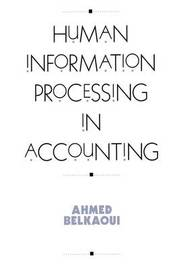 Human Information Processing in Accounting by Ahmed Riahi-Belkaoui
