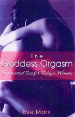 The Goddess Orgasm by Eve Marx image