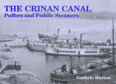 The Crinan Canal Puffers and Paddle Steamers by Guthrie Hutton image