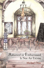 Ashamed or Embarassed is Not an Excuse by Michael Dean image