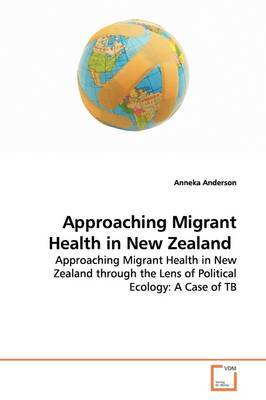 Approaching Migrant Health in New Zealand by Anneka Anderson image
