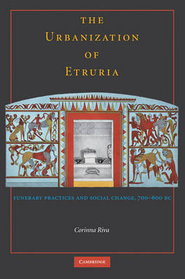 The Urbanisation of Etruria by Corinna Riva