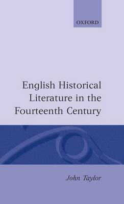 English Historical Literature in the Fourteenth Century by John Taylor image