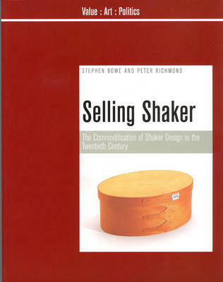 Selling Shaker: The Promotion of Shaker Design in the Twentieth Century by Stephen Bowe
