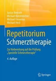 """Repetitorium Schmerztherapie: Zur Vorbereitung Auf Die Prufung """"Spezielle Schmerztherapie"""" by Justus Benrath"""