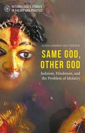 Same God, Other god by Alon Goshen-Gottstein