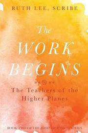 The Work Begins by Ruth Lee