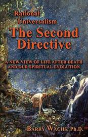 Rational Universalism, The Second Directive by Barry Wachs