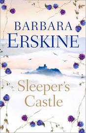 Sleeper's Castle by Barbara Erskine