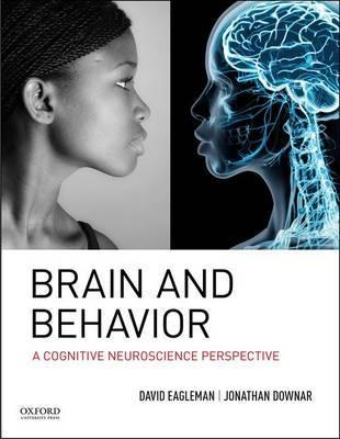 Brain and Behavior by David Eagleman