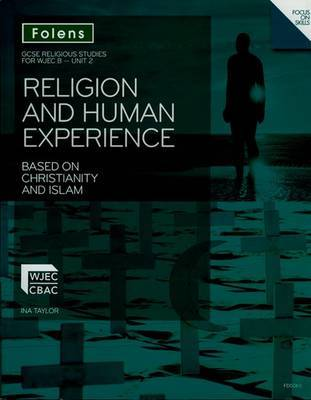 GCSE Religious Studies: Religion and Human Experience Based on Christianity and Islam: WJEC B Unit 2 by Ina Taylor image