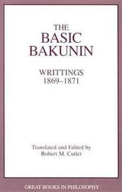 The Basic Bakunin by Robert M. Cutler image
