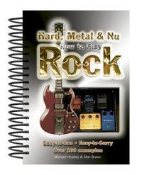 How To Play Hard, Metal & Nu Rock by Michael Heatley