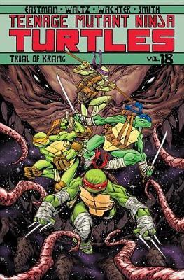 Teenage Mutant Ninja Turtles Volume 18 Trial Of Krang by Kevin Eastman