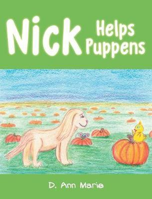 Nick Helps Puppens by D Ann Marie