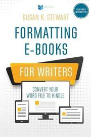 Formatting E-Books for Writers by Susan K. Stewart
