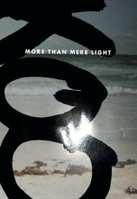 More Than Mere Light by Jason Koo