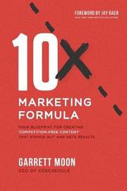 10x Marketing Formula by Garrett Moon