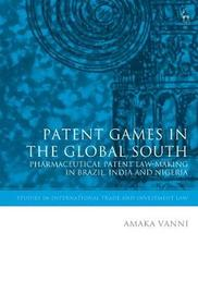 Patent Games in the Global South by Amaka Vanni
