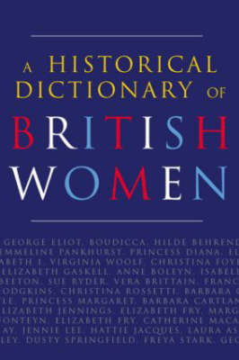 A Historical Dictionary of British Women by Cathy Hartley image