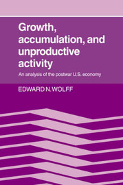 Growth, Accumulation, and Unproductive Activity by Edward N Wolff