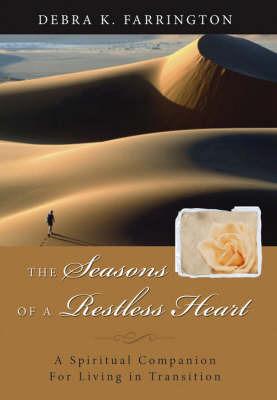 The Season in the Desert: Spiritual Nurture in Times of Transition by Debra K Farrington