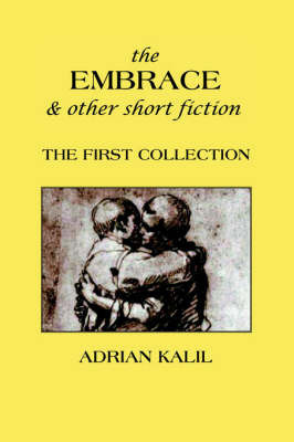 The Embrace and Other Short Fiction by Adrian Kalil