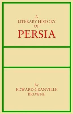 A Literary History of Persia: v. 2 by Edward Granville Browne