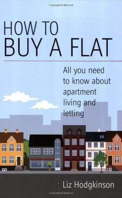 How To Buy A Flat by Liz Hodgkinson