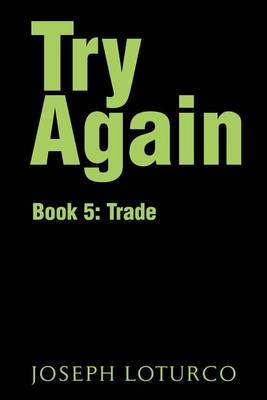 Try Again: Book 5: Trade by Joseph Loturco image