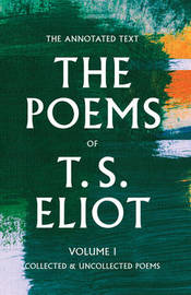 The Poems of T. S. Eliot: Volume 1 by T.S. Eliot