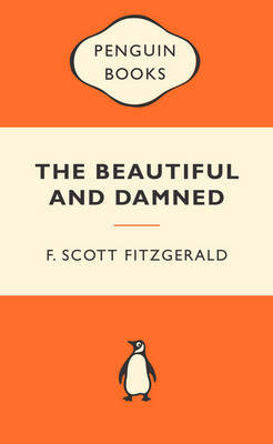 The Beautiful and the Damned (Popular Penguins by F.Scott Fitzgerald