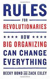 Rules for Revolutionaries by Becky Bond