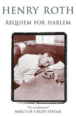 Requiem For Harlem by Henry Roth