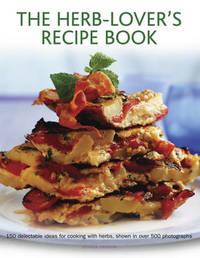 Herb-lover's Recipe Book by Joanna Farrow