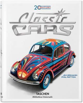 20th Century Classic Cars. 100 Years of Automotive Ads by Phil Patton