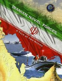 Iranian Naval Forces: A Tale of Two Navies by Office of Naval Intelligence (U S ) image